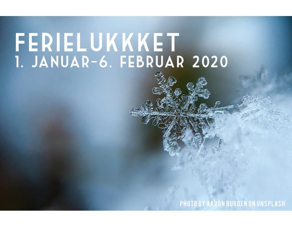 Ferielukket 1. januar - 6. februar 2020